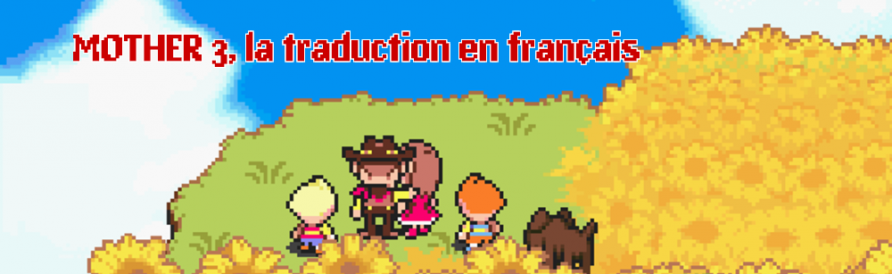MOTHER 3, la traduction en français